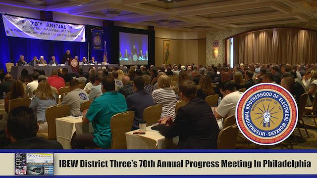 IBEW District Three's 70th Annual Progress Meeting In Philadelphia