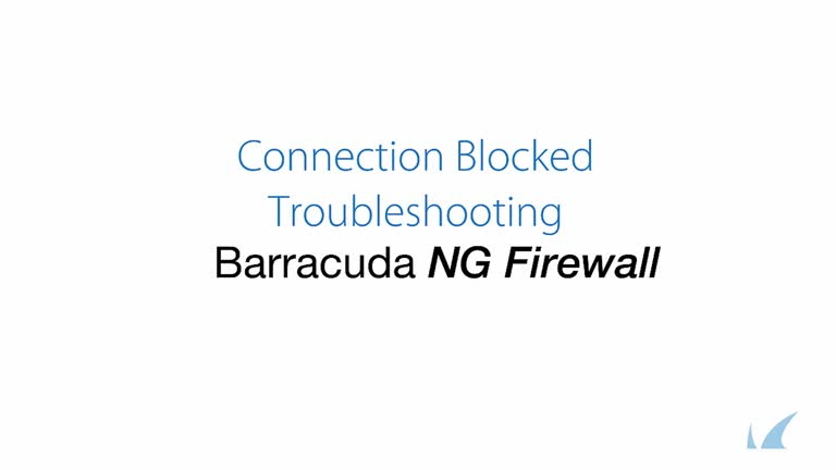 Barracuda NG Firewall - Blocked Connection Troubleshooting