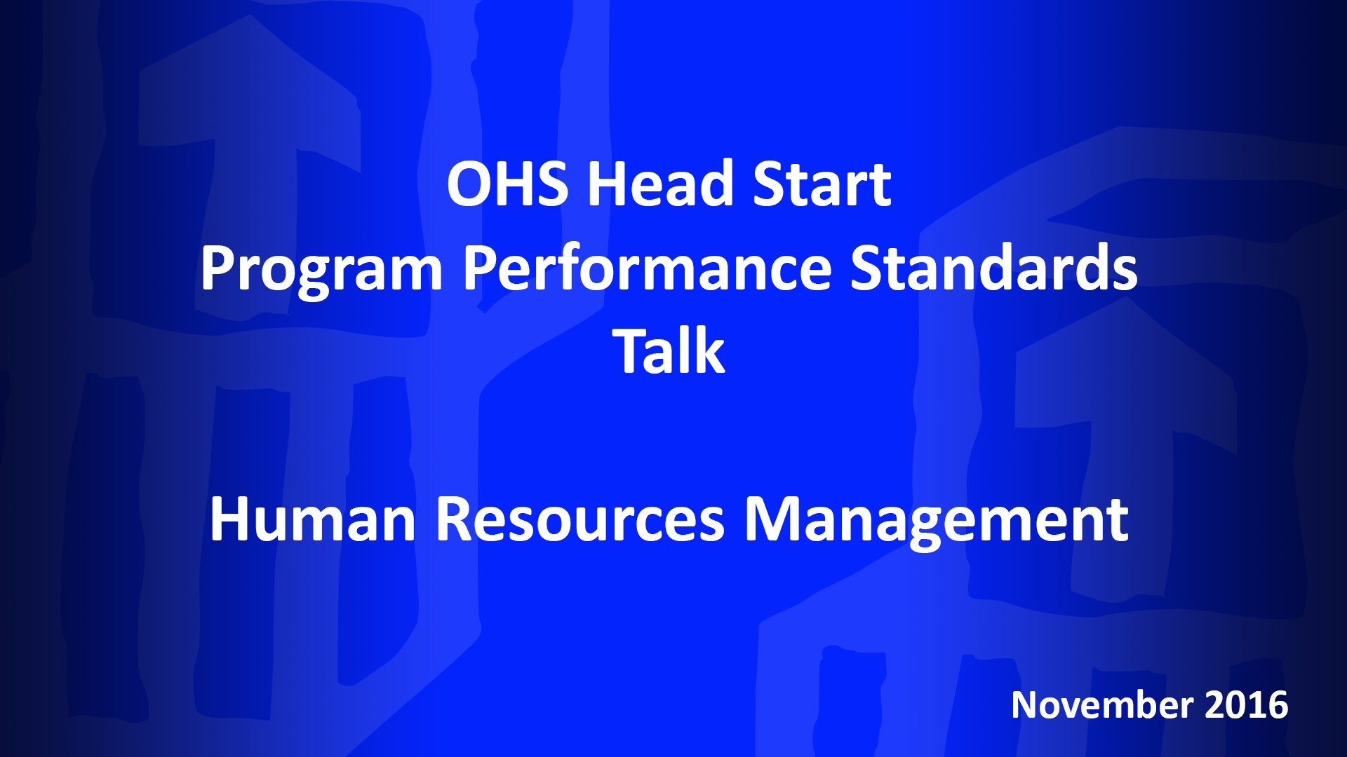 November OHS HSPPS Talk for Grantees: Monthly Focus – Human Resources Management