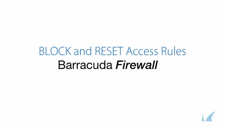 Barracuda Firewall - BLOCK and RESET Access Rules