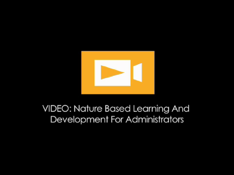 Nature-Based Learning and Development for Administrators